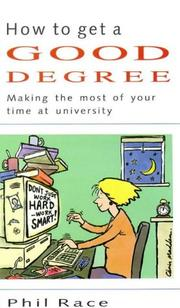 Cover of: How to Get a Good Degree: Making the Most of Your Time at University