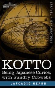 Cover of: Kotto: Being Japanese Curios, with Sundry Cobwebs