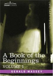Cover of: A Book of the Beginnings, Vol.1 | Gerald Massey