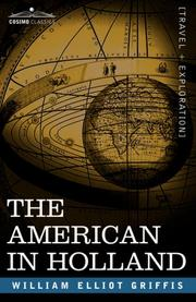 Cover of: The American in Holland: sentimental rambles in the eleven provinces of the Netherlands