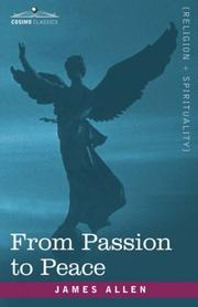 Cover of: From Passion to Peace | James Allen