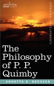 Cover of: The Philosophy of P. P. Quimby | Annetta G. Dresser