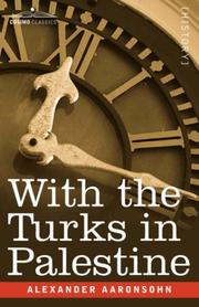 Cover of: With The Turks In Palestine | Alexander Aaronsohn