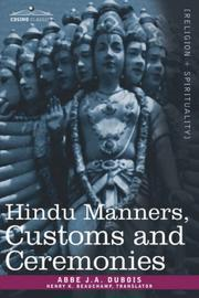 Hindu Manners, Customs and Ceremonies by Abbe J.A. Dubois, Henry K. Beauchamp