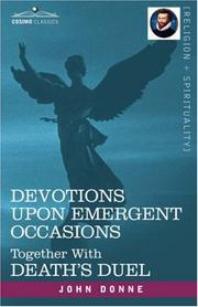 Cover of: Devotions Upon Emergent Occasions and Death's Duel