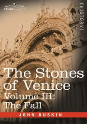 Cover of: The Stones of Venice, Volume III - The Fall | John Ruskin