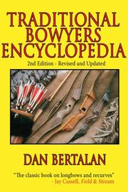 Cover of: Traditional Bowyers Encyclopedia | Dan Bertalan