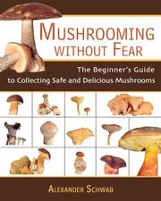 Cover of: Mushrooming without Fear | Alexander Schwab