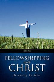 Cover of: Fellowshipping with Christ -Growing In Him Book 2 | Robert, A. Hanson