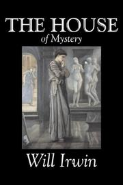 The House of Mystery by Will, Irwin, William, Henry Irwin