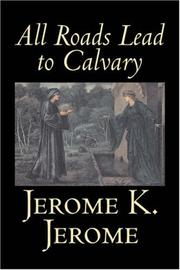 Cover of: All Roads Lead to Calvary