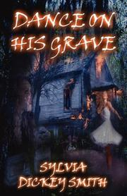 Cover of: Dance On His Grave | Sylvia, Dickey Smith