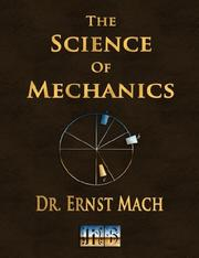Cover of: The Science Of Mechanics - A Critical And Historical Account Of Its Development