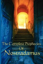 Cover of: The Complete Prophecies of Nostradamus