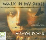 Cover of: Walk in My Shoes | Alwyn Evans