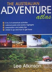 Cover of: The Australian Adventure Atlas | Lee Atkinson