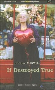 Cover of: If Destroyed True | Douglas Maxwell