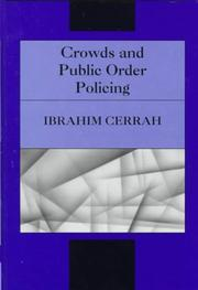Cover of: Crowds and public order policing | Ibrahim Cerrah