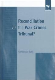 Cover of: Reconciliation via the war crimes tribunal?