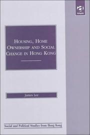 Cover of: Housing, home ownership, and social change in Hong Kong