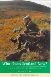 Cover of: Who Owns Scotland Now? | Auslan Cramb