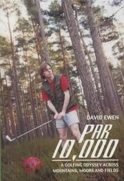 Cover of: Par 10,000: a golfing odyssey across mountains, moors, and fields