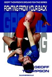 Cover of: Fighting from Your Back (Ground Fighting)