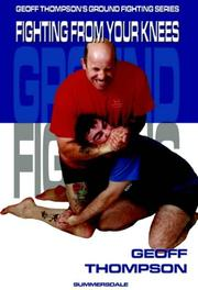 Cover of: Fighting from Your Knees (Ground Fighting)
