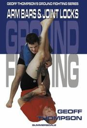Cover of: Arm Bars and Joint Locks (Ground Fighting)