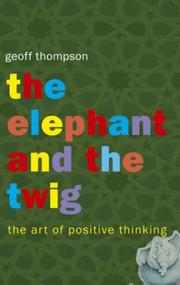 Cover of: The Elephant and the Twig (Summersdale Self Help S.)