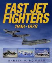 Cover of: Fast Jet Fighters, 1947-1978