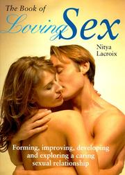 Cover of: The Book of Loving Sex | Nitya LaCroix