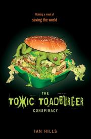 Cover of: The Toxic Toadburger Conspiracy | Ian Hills