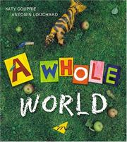 Cover of: A Whole World | Katy Couprie