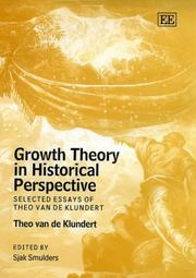 Cover of: Growth Theory in Historical Perspective | Theo Van De Klundert