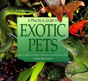 A Practical Guide to Exotic Pets by Chris Mattison