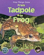 Cover of: From Tadpole to Frog (How Things Grow)