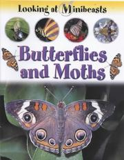 Cover of: Butterflies and Moths (Looking at Minibeasts)