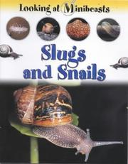 Cover of: Slugs and Snails (Looking at Minibeasts)