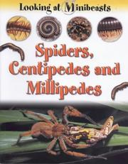 Cover of: Spiders, Centipedes and Millipedes (Looking at Minibeasts)