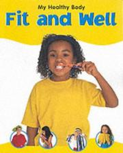 Cover of: Fit and Well (My Healthy Body)