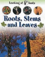Cover of: Roots, Stems and Leaves (Looking at Plants)
