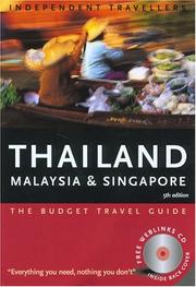 Cover of: Independent Travellers Thailand, Malaysia and Singapore 2005: The Budget Travel Guide (Independent Travellers - Thomas Cook)