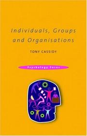 Cover of: Individuals, Groups and Organizations