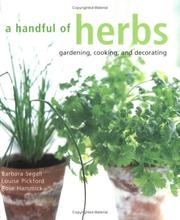 Cover of: A Handful of Herbs: Inspiring Ideas for Gardening, Cooking, and Decorating Your Home With Herbs
