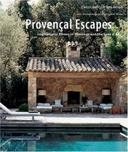 Cover of: Provencal escapes: inspirational homes in Provence and the Côte d'Azur