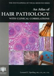 Cover of: An atlas of hair pathology with clinical correlations | Leonard C. Sperling