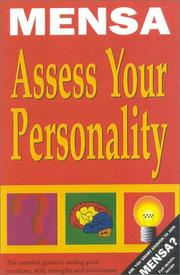 Cover of: Assess your personality: the Mensa guide to evaluating your personality quotient: your emotions, skills, strengths and weaknesses