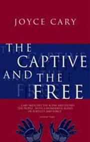 Cover of: The Captive and the Free | Joyce Cary