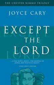 Cover of: Except the Lord | Joyce Cary
